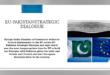 EU-Pakistan Strategic Dialogue – Guided France; Misguided EU